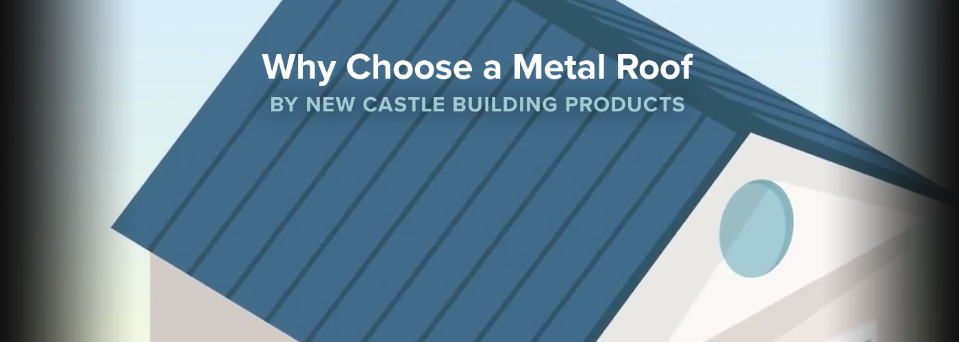 Why Choose a Metal Roof